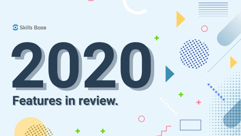 See what you've helped us create in 2020 - A Skills Base features review