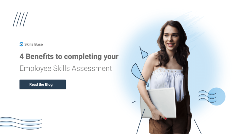 4 Benefits to completing your Employee Skills Assessment